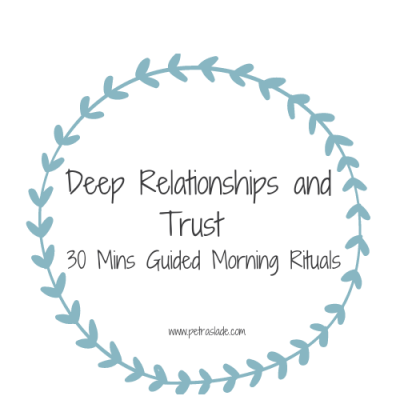 Deep Relationships and Trust - 30 mins Guided Morning Rituals